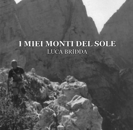 Luca Bridda, I miei Monti del Sole, libro narrativa.