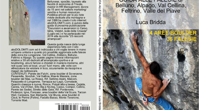 GUIDA ALLE FALESIE di Belluno, Alpago, Val Cellina, Feltrino, Valle del Piave – seconda edizione